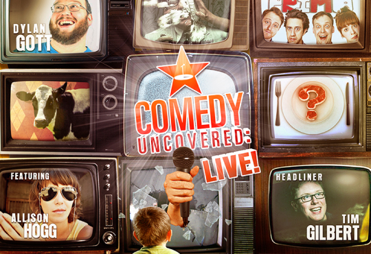 Comedy Uncovered:Live – Saturday, January 10, 9:00pm at Comedy Bar. Headlined by Tim Gilbert!
