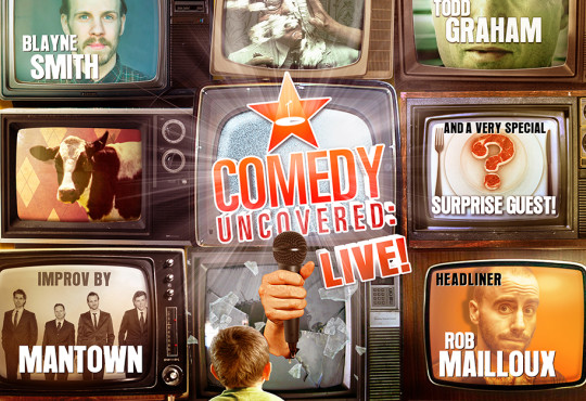 Comedy Uncovered: Live – Headlined by Rob Mailloux! Saturday, January 9, 2015